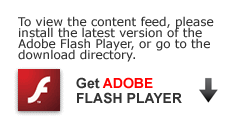 To view the content feed, please install the latest version of the Adobe Flash Player or go to the download directory.